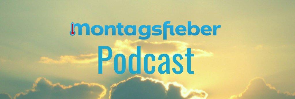 montagsfieber Podcast